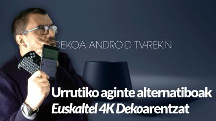 Euskaltel 4K Dekoa: gauza bitxiak, gauza txarrak... eta trikimailuak! 3
