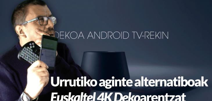 Euskaltel 4K Dekoa: gauza bitxiak, gauza txarrak... eta trikimailuak! 5